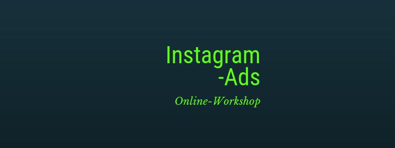 Instagram Werbung schalten. Instagram Ads Online-Workshop